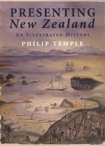 Presenting New Zealand: An Illustrated History